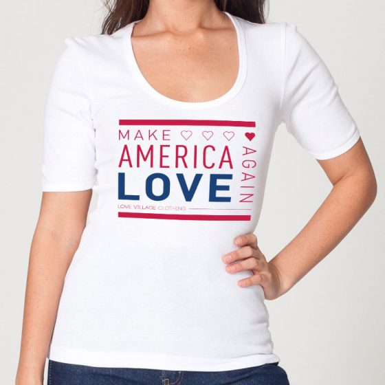Make America Love Again Special Edition Love Village Tee